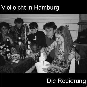 Die Regierung, Tilman Rossmy, Cover, Single, Vielleicht in Hamburg, Song, Pop in Hamburg