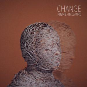 Poems For Jamiro, Change, fünf neue Lieder, Single, Song, Musik, Hamburg, Pop, Take Five